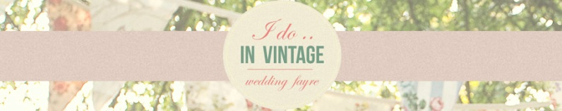 I Do ... In VintageWedding Fair